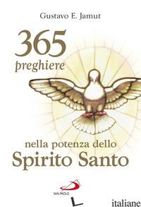 365 PREGHIERE NELLA POTENZA DELLO SPIRITO SANTO - JAMUT GUSTAVO E.