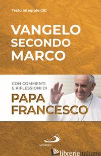 VANGELO SECONDO MARCO - FRANCESCO (JORGE MARIO BERGOGLIO) (CUR.)