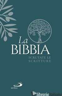 BIBBIA. SCRUTATE LE SCRITTURE (LA) - AA.VV.