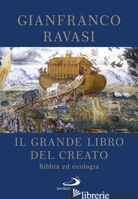 GRANDE LIBRO DEL CREATO. BIBBIA ED ECOLOGIA (IL) - RAVASI GIANFRANCO