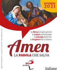 AMEN. LA PAROLA CHE SALVA (2021). VOL. 12: DICEMBRE - AA.VV.