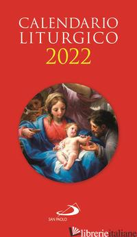CALENDARIO LITURGICO 2022 - AA.VV.