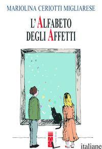 ALFABETO DEGLI AFFETTI (L') - CERIOTTI MIGLIARESE MARIOLINA