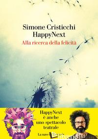 HAPPYNEXT. ALLA RICERCA DELLA FELICITA' - CRISTICCHI SIMONE