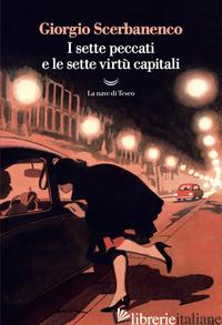 SETTE PECCATI E LE SETTE VIRTU' CAPITALI (I) - SCERBANENCO GIORGIO