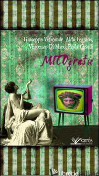 MITOGRAFIE - VETROMILE GIUSEPPE; FERRARIS ALDO; DI MARCO VINCENZO; CASULLI P. (CUR.)