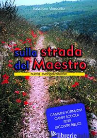 SULLA STRADA DEL MAESTRO. NUOVA EVANGELIZZAZIONE - MERCORILLO SALVATORE