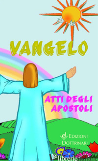 VANGELO E ATTI DEGLI APOSTOLI - CONFERENZA EPISCOPALE ITALIANA (CUR.)