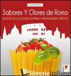SABORES Y OLORES DE ROMA. RECETAS DE LA COCINA ROMANA Y RESTAURANTES TIPICOS -