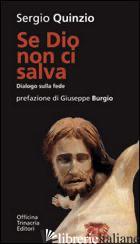 SE DIO NON CI SALVA - QUINZIO SERGIO; BIANCO V. (CUR.)