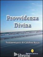 PROVVIDENZA DIVINA. TESTIMONIANZA DI CATALINA RIVAS - RIVAS CATALINA