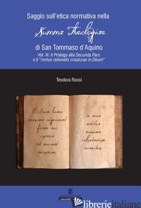 SAGGIO SULL'ETICA NORMATIVA NELLA «SUMMA THEOLOGIAE» DI SAN TOMMASO D'AQUINO. ED - ROSSI TEODORA