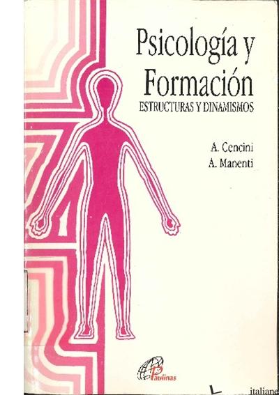 PSICOLOGIA Y FORMACION - ESTRUCTURAS Y DINAMISMOS - MANENTI ALESSANDRO; CENCINI AMEDEO