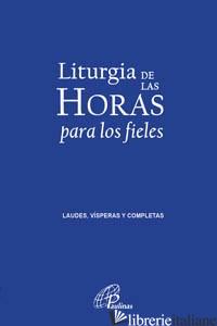 LITURGIA DE LAS HORAS PARA LOS FIELES TASCABILE - AA.VV.