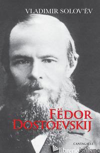 FEDOR DOSTOEVSKIJ - SOLOV'EV VLADIMIR SERGEEVIC; CARDILLO AZZARO G. (CUR.); AZZARO P. (CUR.)