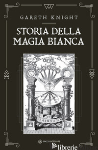 STORIA DELLA MAGIA BIANCA - KNIGHT GARETH