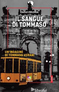 SANGUE DI TOMMASO. UN'INDAGINE DI TOMMASO VERANI (IL) - PELIZZA PAOLO
