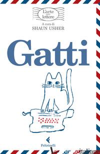 GATTI. L'ARTE DELLE LETTERE - USHER S. (CUR.)