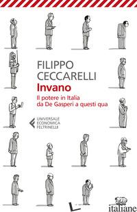 INVANO. IL POTERE IN ITALIA DA DE GASPERI A QUESTI QUA - CECCARELLI FILIPPO