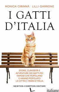 GATTI D'ITALIA. STORIE, CURIOSITA' E AVVENTURE DEI GATTI PIU' FAMOSI CHE POPOLAN - CIRINNA' MONICA; GARRONE LILLI