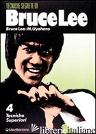 BRUCE LEE: TECNICHE SEGRETE. VOL. 4: TECNICHE SUPERIORI - LEE BRUCE; UYEHARA M.