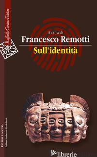 SULL'IDENTITA' - REMOTTI F. (CUR.)