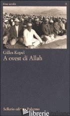 A OVEST DI ALLAH - KEPEL GILLES; SOFRI G. (CUR.)