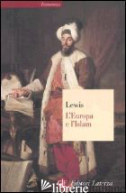 EUROPA E L'ISLAM (L') - LEWIS BERNARD