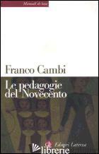 PEDAGOGIE DEL NOVECENTO (LE) - CAMBI FRANCO