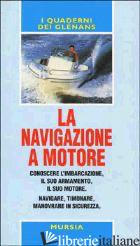 NAVIGAZIONE A MOTORE. GUIDE GLENANS (LA) - AA.VV.