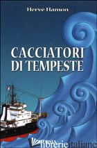 CACCIATORI DI TEMPESTE - HAMON HERVE'