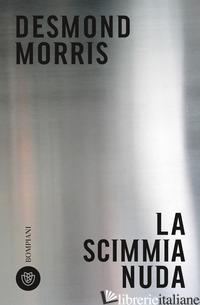 SCIMMIA NUDA (LA) - MORRIS DESMOND