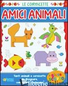 AMICI ANIMALI. EDIZ. ILLUSTRATA -