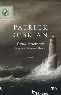 COSTA SOTTOVENTO. LE AVVENTURE DI AUBREY E MATURIN - O'BRIAN PATRICK