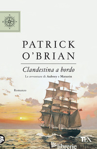 CLANDESTINA A BORDO. NUOVA EDIZ. - O'BRIAN PATRICK