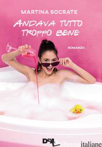 ANDAVA TUTTO TROPPO BENE -SOCRATE MARTINA