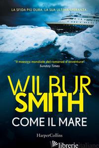 COME IL MARE - SMITH WILBUR