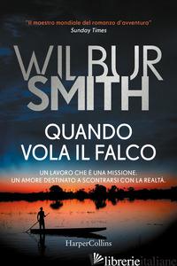 QUANDO VOLA IL FALCO - SMITH WILBUR