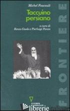 TACCUINO PERSIANO - FOUCAULT MICHEL; GUOLO R. (CUR.); PANZA P. (CUR.)