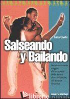 SALSEANDO Y BAILANDO. UN EMOZIONANTE VIAGGIO ALLA SCOPERTA DELLE DANZE AFRO-CARA - CONTE ENZO