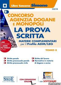 CONCORSO AGENZIA DOGANE E MONOPOLI. LA PROVA SCRITTA. MATERIE COMPLEMENTARI PER  -322/1B