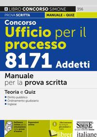 CONCORSO UFFICIO PER IL PROCESSO 8171 ADDETTI. MANUALE PER LA PROVA SCRITTA. TEO -AA.VV.