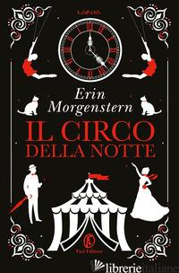 CIRCO DELLA NOTTE (IL) -MORGENSTERN ERIN