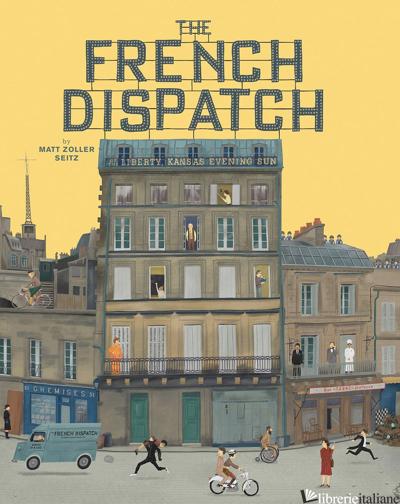 Wes Anderson Collection: The French Dispatch -Matt Zoller Seitz, illustrated by Max Dalton