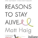 REASONS TO STAY ALIVE  -HAIG MATT