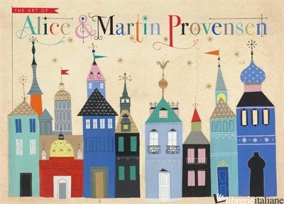 The Art of Alice and Martin Provensen -Alice Provensen and Martin Provensen
