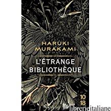 ETRANGE BIBLIOTHEQUE (L') -MURAKAMI HARUKI