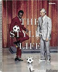 Stylish Life, The: Football Hb -