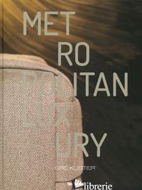 Metropolitan Luxury Hb -Eric Kuster