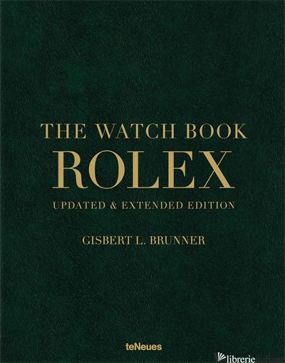 Watch Book, The - Rolex ------ NOVEMBRE----- -Gisbert L. Brunner